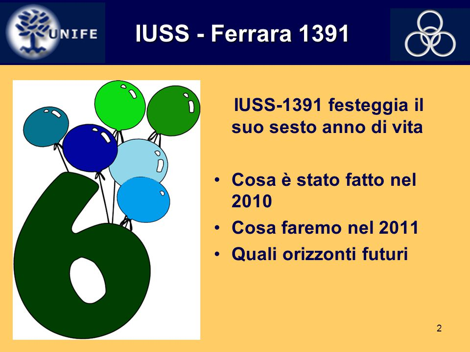IUSS - Ferrara 1391 IUSS-1391 festeggia il suo sesto anno di vita