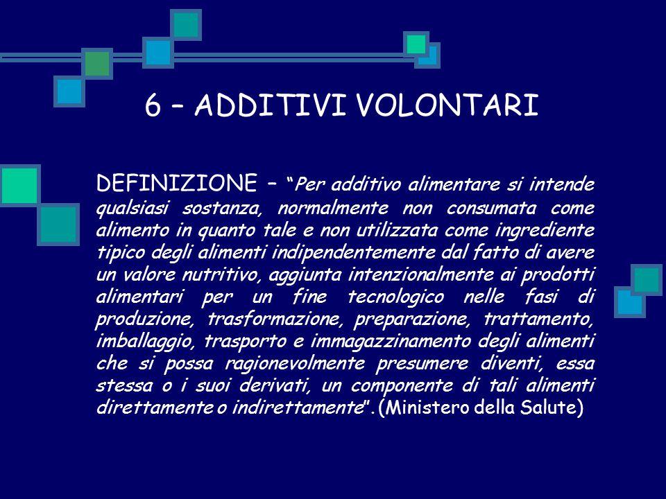 6 – ADDITIVI VOLONTARI