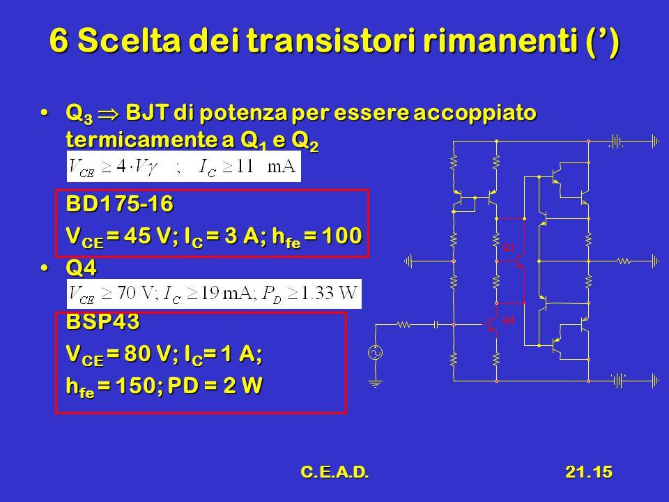 6 Scelta dei transistori rimanenti (')