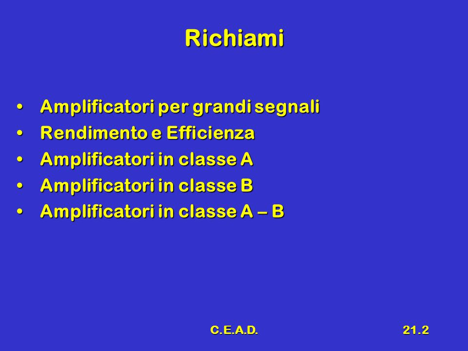 Richiami Amplificatori per grandi segnali Rendimento e Efficienza