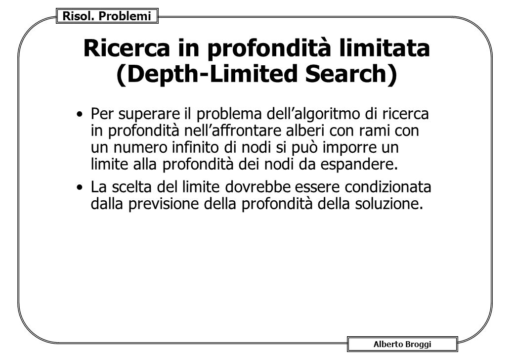 Ricerca in profondità limitata (Depth-Limited Search)