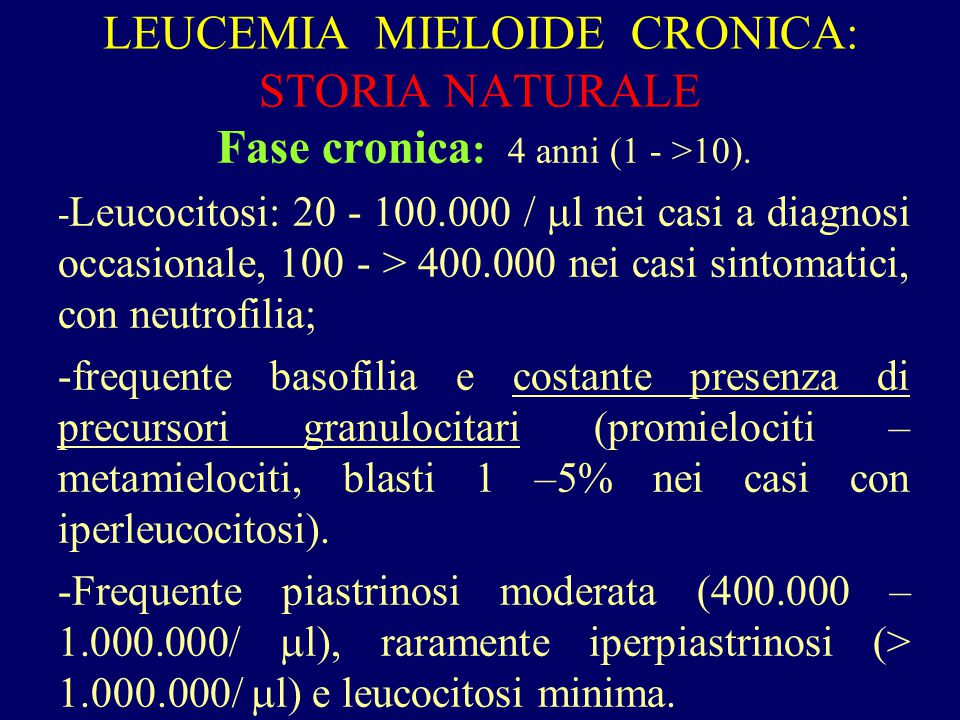 LEUCEMIA MIELOIDE CRONICA: STORIA NATURALE