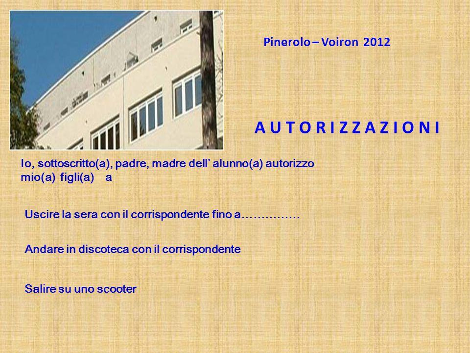 A U T O R I Z Z A Z I O N I Pinerolo – Voiron 2012