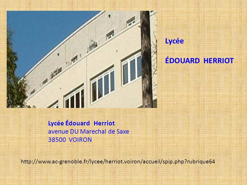 Lycée ÉDOUARD HERRIOT. Lycée Édouard Herriot avenue DU Marechal de Saxe 38500 VOIRON.