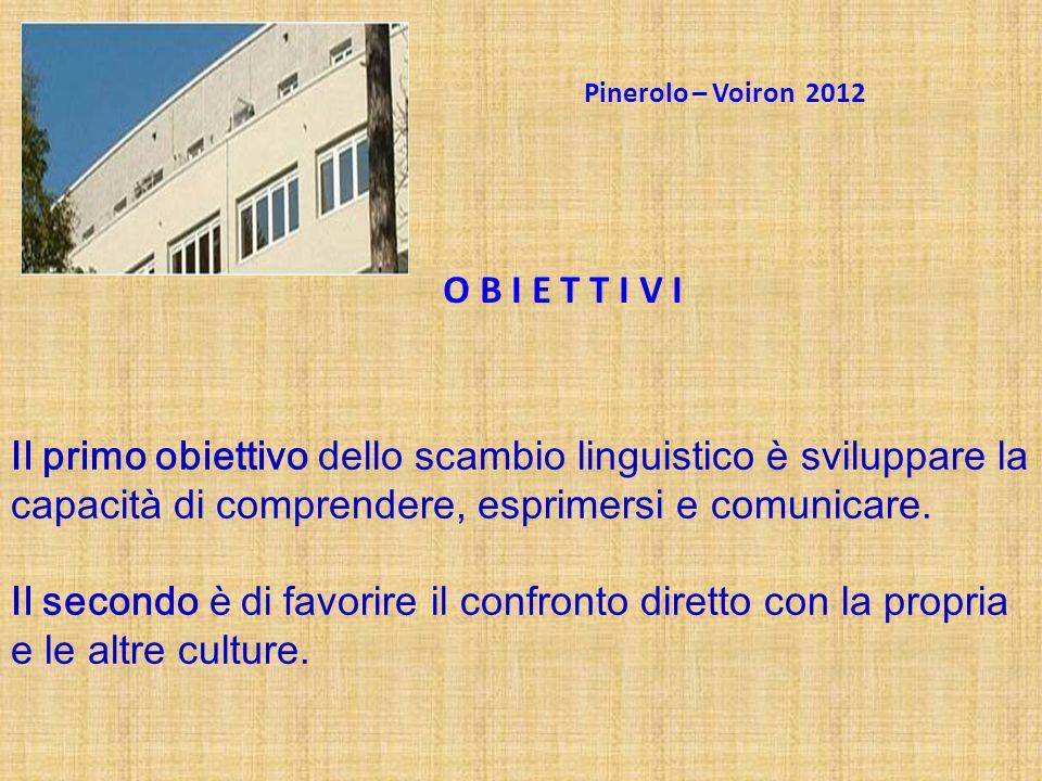 Pinerolo – Voiron 2012 O B I E T T I V I.