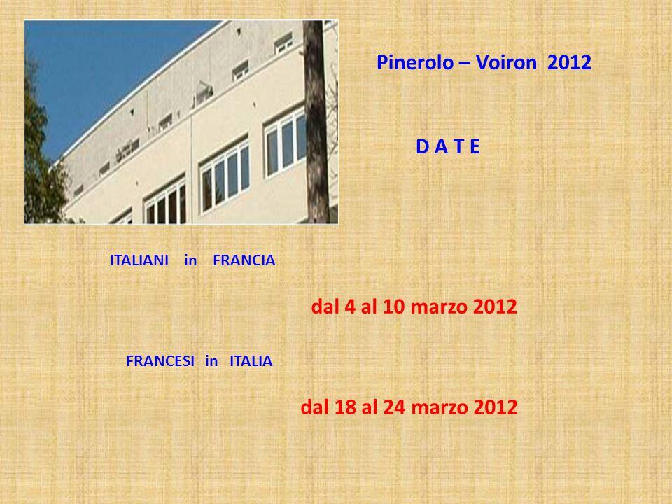 Pinerolo – Voiron 2012 D A T E dal 4 al 10 marzo 2012