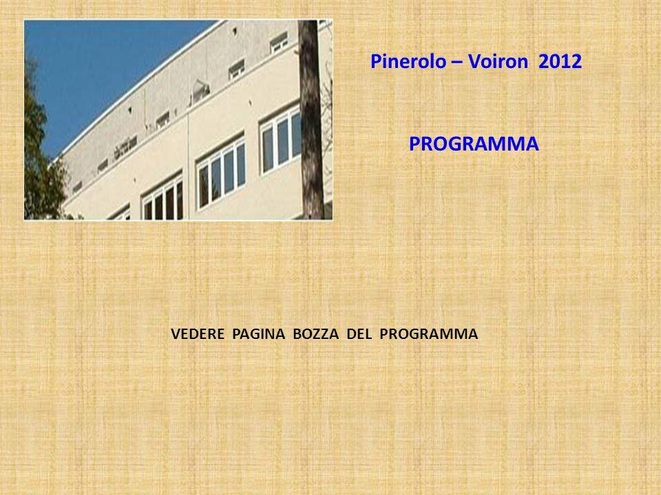 Pinerolo – Voiron 2012 PROGRAMMA VEDERE PAGINA BOZZA DEL PROGRAMMA