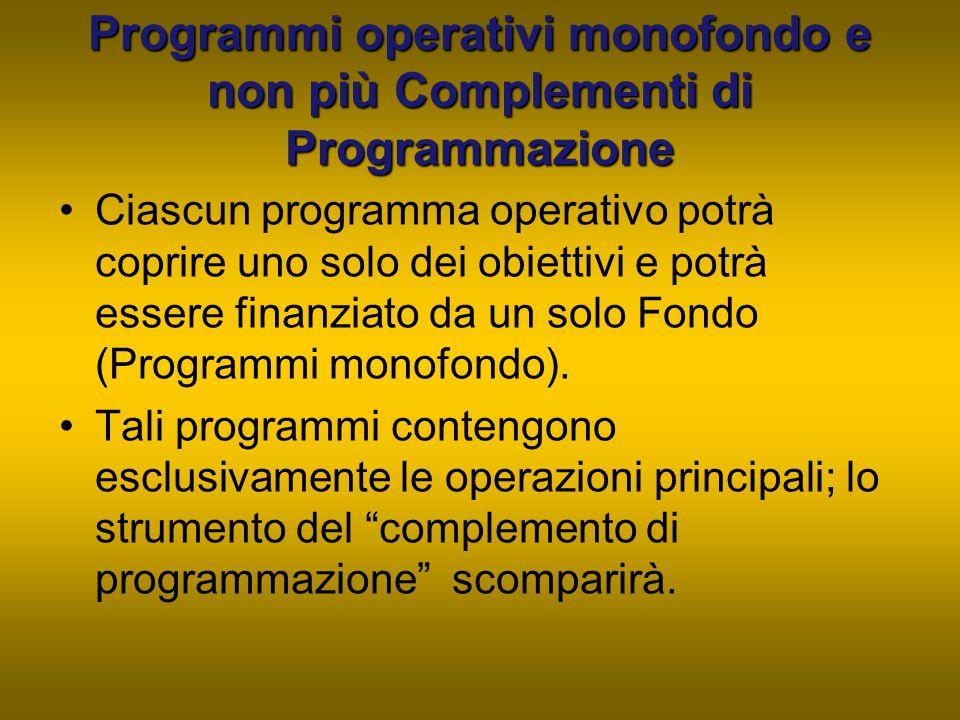 Programmi operativi monofondo e non più Complementi di Programmazione