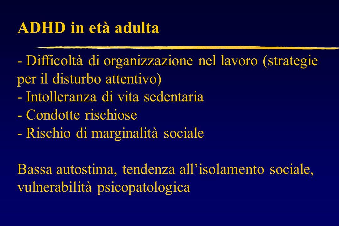 ADHD in età adulta - Difficoltà di organizzazione nel lavoro (strategie per il disturbo attentivo) - Intolleranza di vita sedentaria.