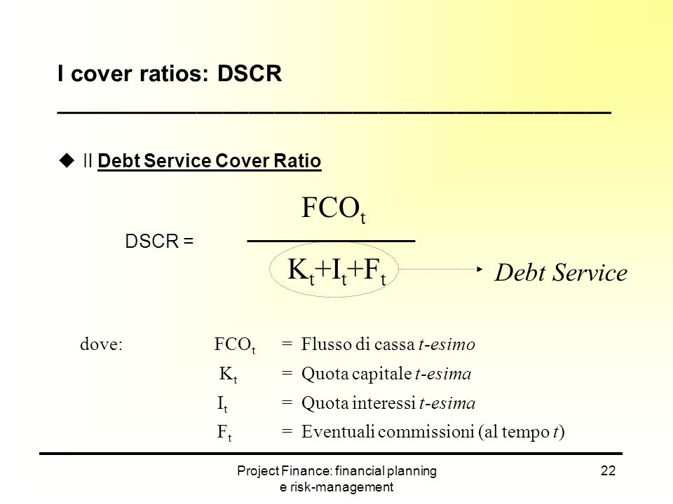 I cover ratios: DSCR ___________________________________________