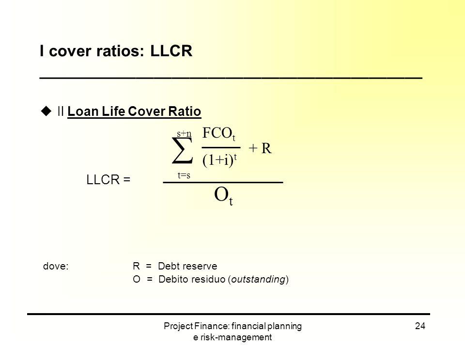 I cover ratios: LLCR ___________________________________________