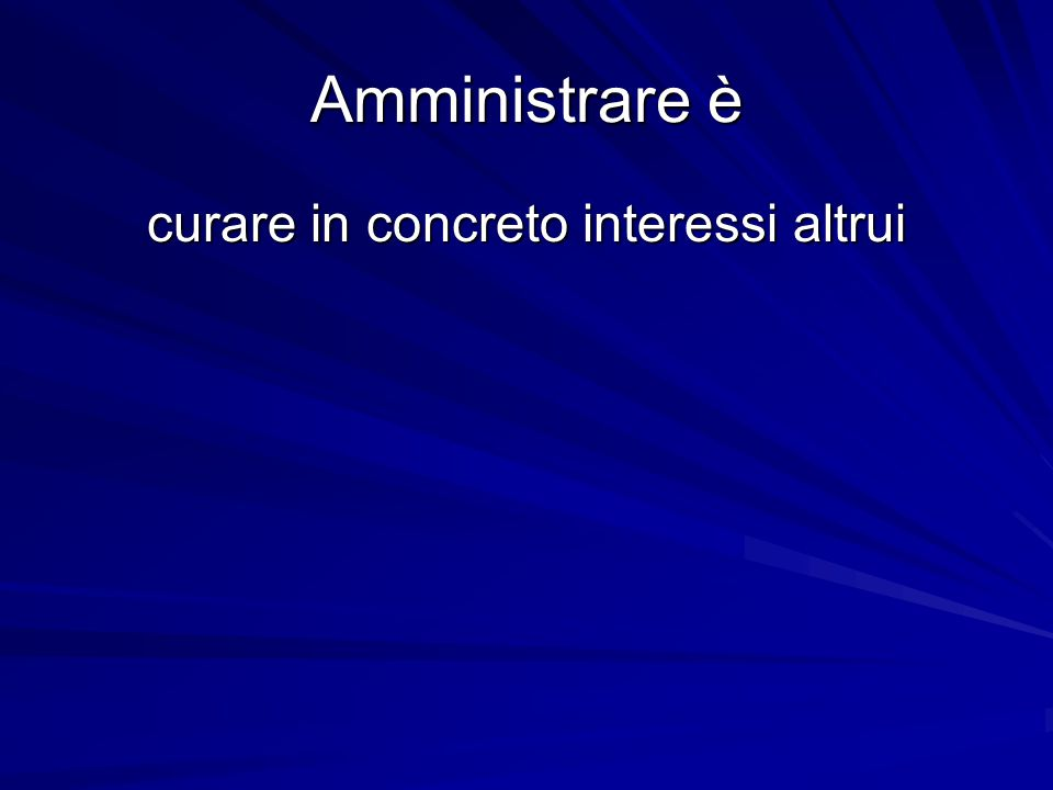 curare in concreto interessi altrui