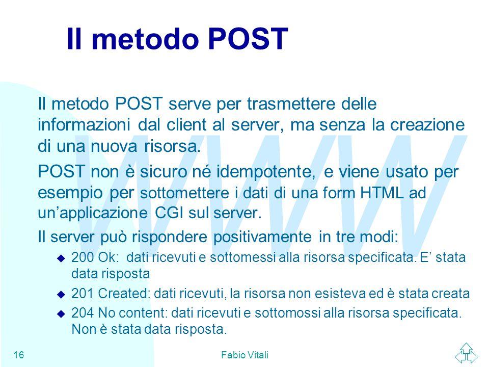 Il metodo POST Il metodo POST serve per trasmettere delle informazioni dal client al server, ma senza la creazione di una nuova risorsa.