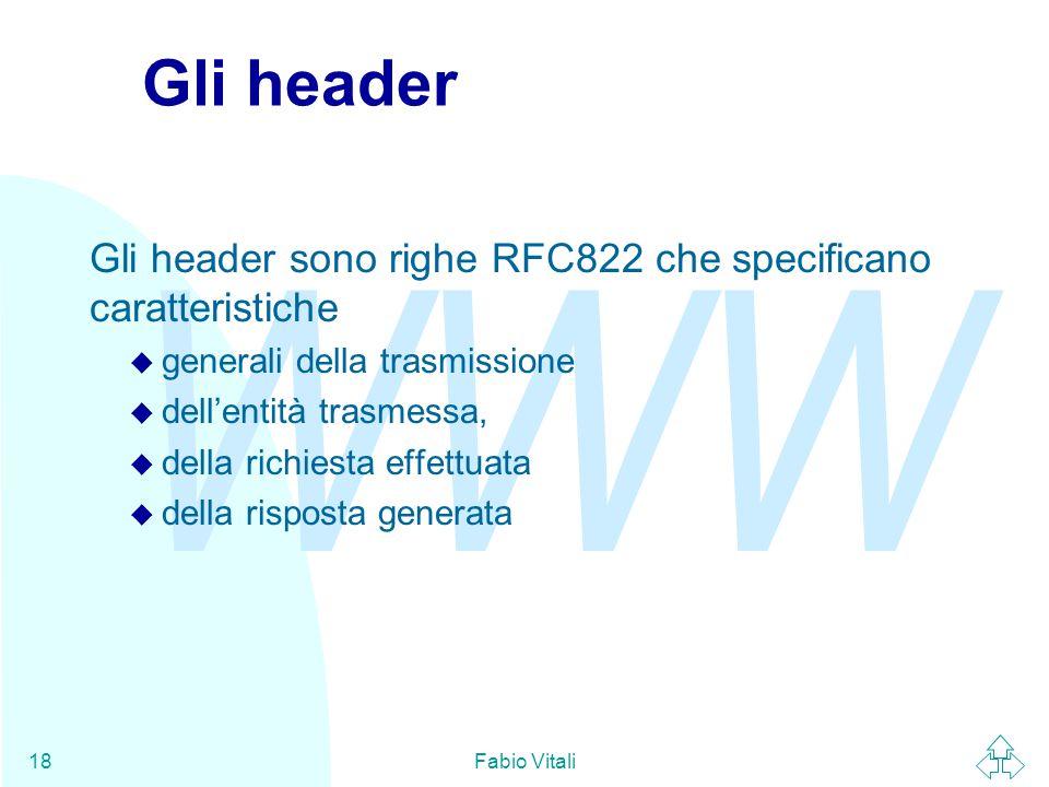 Gli header Gli header sono righe RFC822 che specificano caratteristiche. generali della trasmissione.