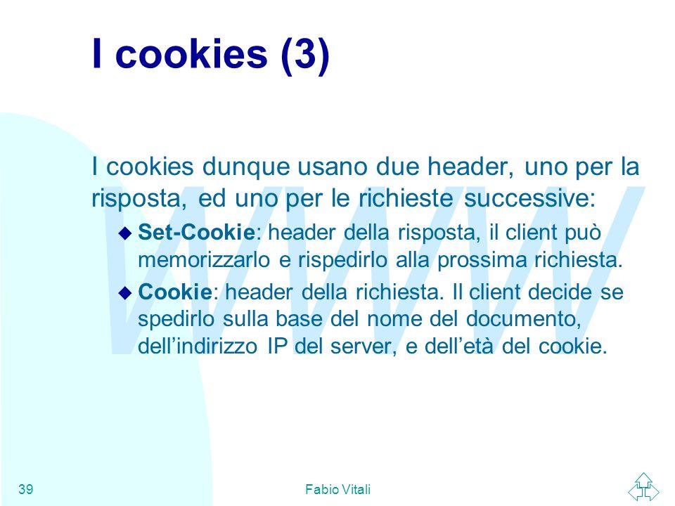 I cookies (3) I cookies dunque usano due header, uno per la risposta, ed uno per le richieste successive: