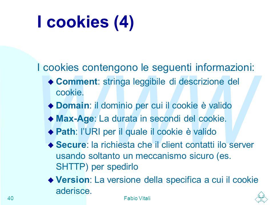 I cookies (4) I cookies contengono le seguenti informazioni:
