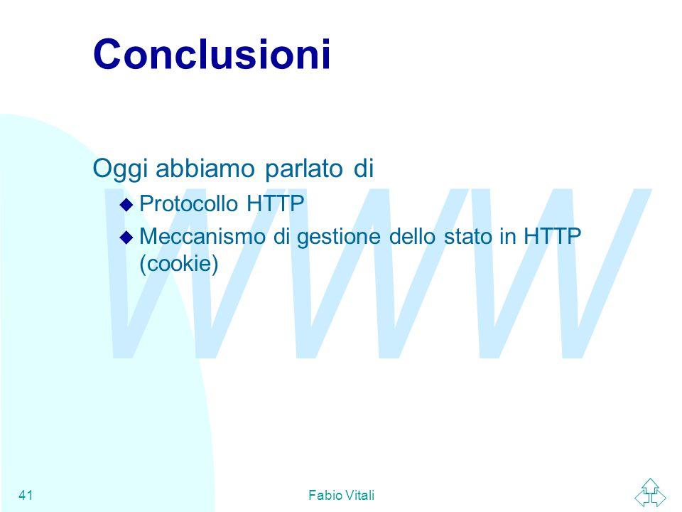 Conclusioni Oggi abbiamo parlato di Protocollo HTTP