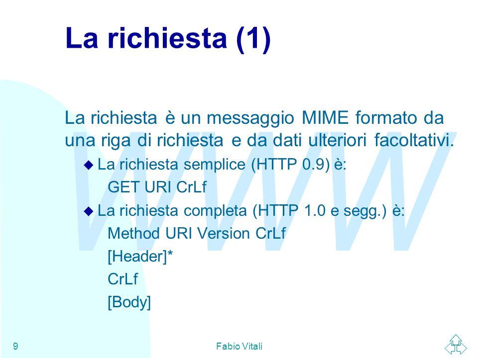 La richiesta (1) La richiesta è un messaggio MIME formato da una riga di richiesta e da dati ulteriori facoltativi.