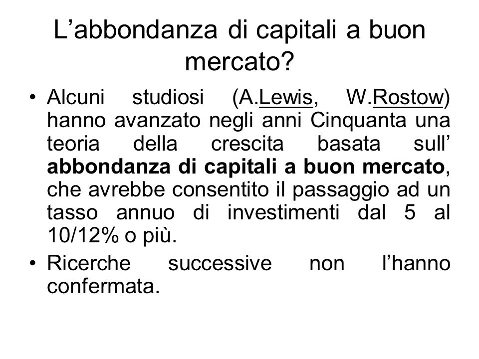 L'abbondanza di capitali a buon mercato