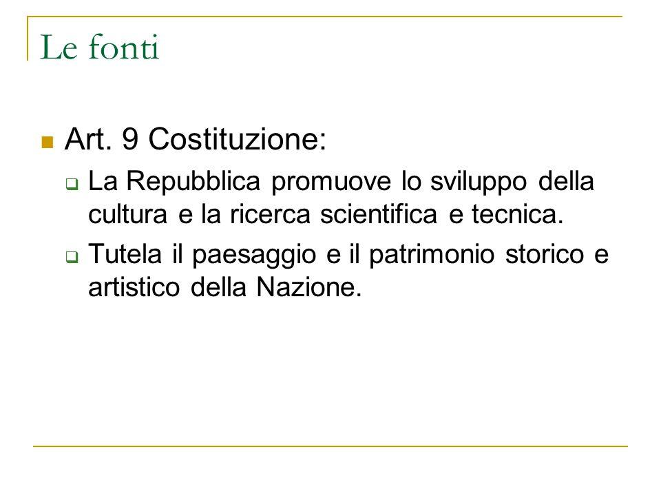 Le fonti Art. 9 Costituzione: