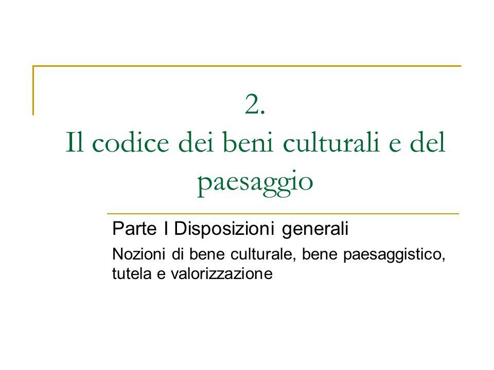2. Il codice dei beni culturali e del paesaggio