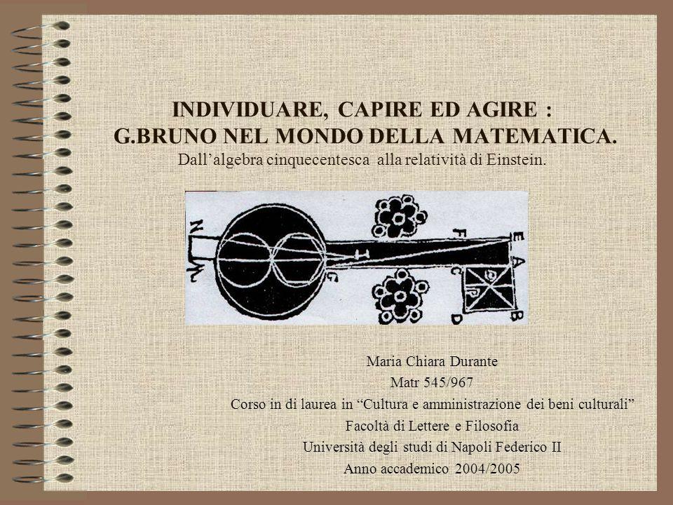 INDIVIDUARE, CAPIRE ED AGIRE : G. BRUNO NEL MONDO DELLA MATEMATICA
