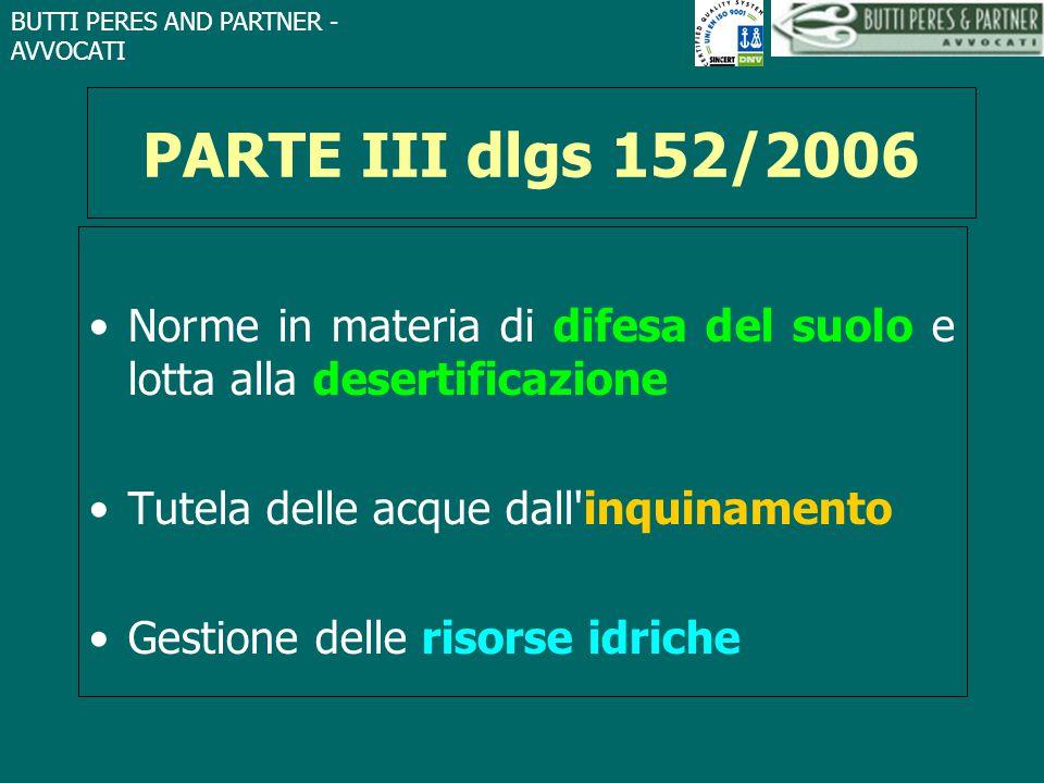 PARTE III dlgs 152/2006 Norme in materia di difesa del suolo e lotta alla desertificazione. Tutela delle acque dall inquinamento.