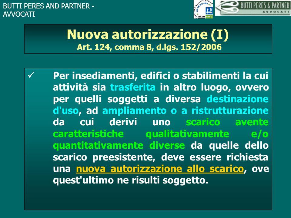 Nuova autorizzazione (I) Art. 124, comma 8, d.lgs. 152/2006