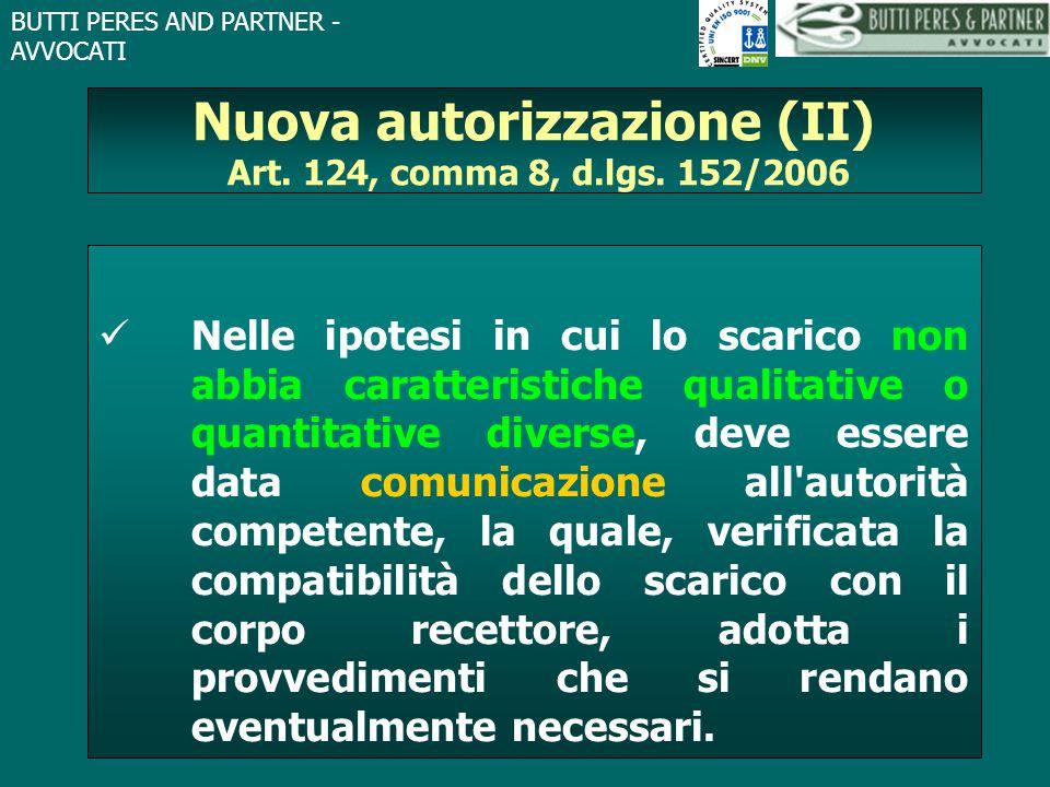 Nuova autorizzazione (II) Art. 124, comma 8, d.lgs. 152/2006