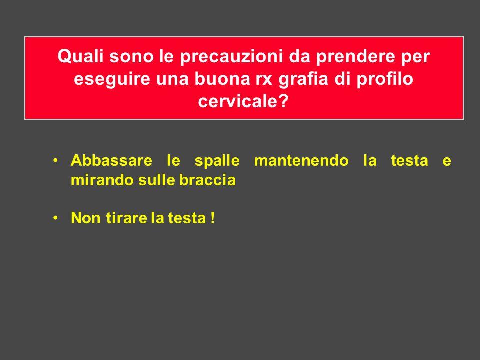 Quali sono le precauzioni da prendere per eseguire una buona rx grafia di profilo cervicale