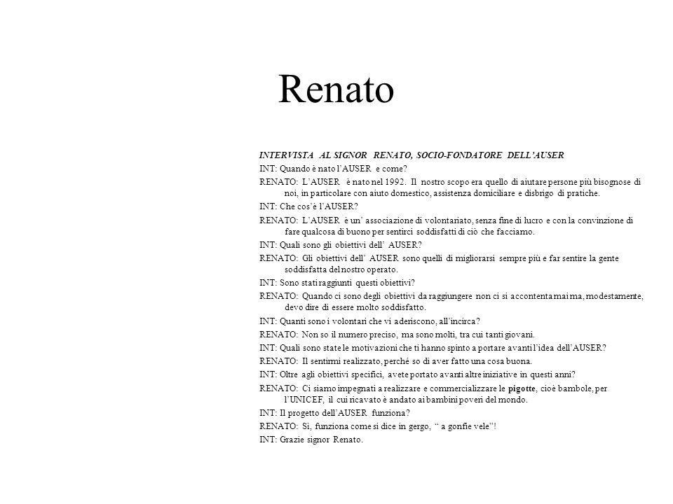Renato INTERVISTA AL SIGNOR RENATO, SOCIO-FONDATORE DELL'AUSER
