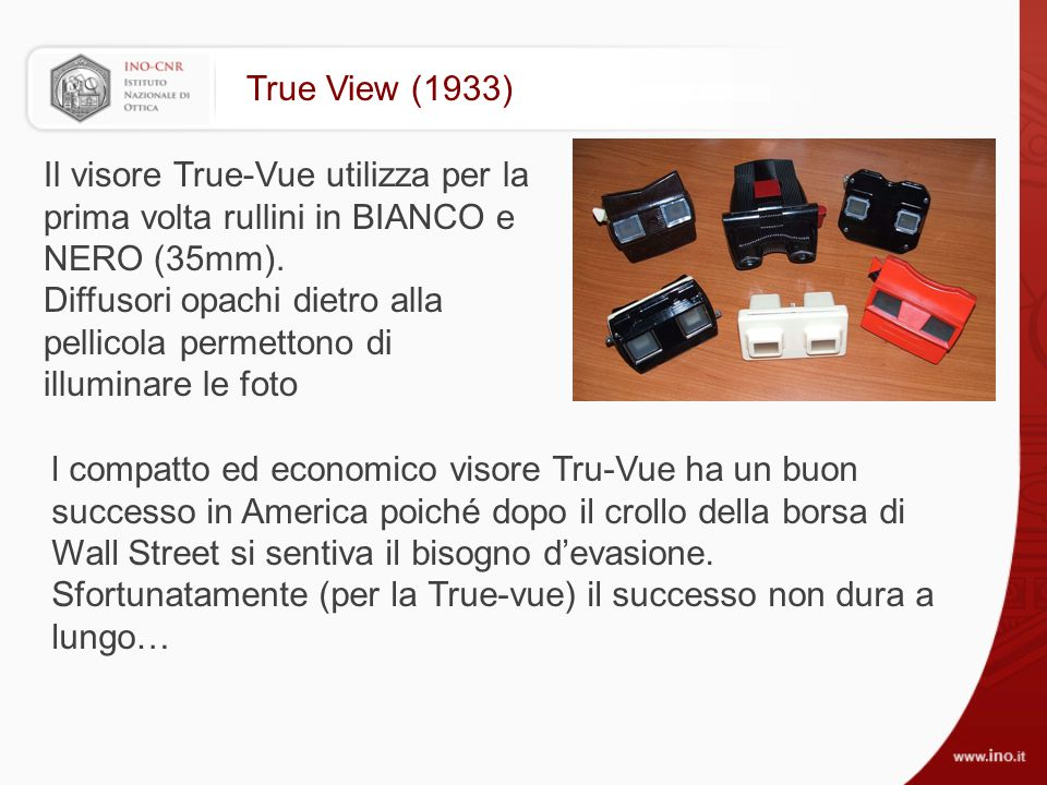 True View (1933) Il visore True-Vue utilizza per la prima volta rullini in BIANCO e NERO (35mm).