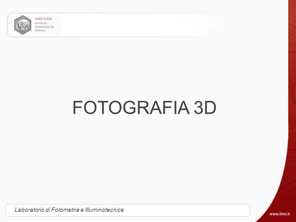 FOTOGRAFIA 3D Laboratorio di Fotometria e Illuminotecnica
