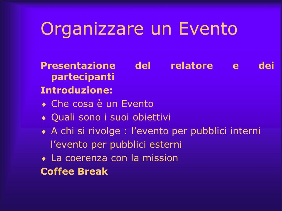Organizzare un Evento Presentazione del relatore e dei partecipanti