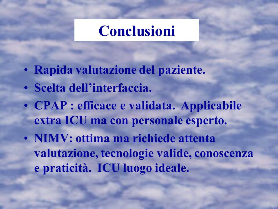 Conclusioni Rapida valutazione del paziente. Scelta dell'interfaccia.