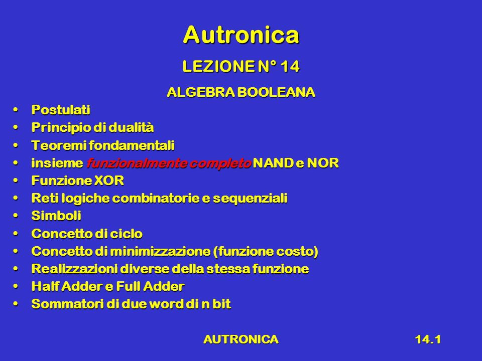 Autronica LEZIONE N° 14 ALGEBRA BOOLEANA Postulati