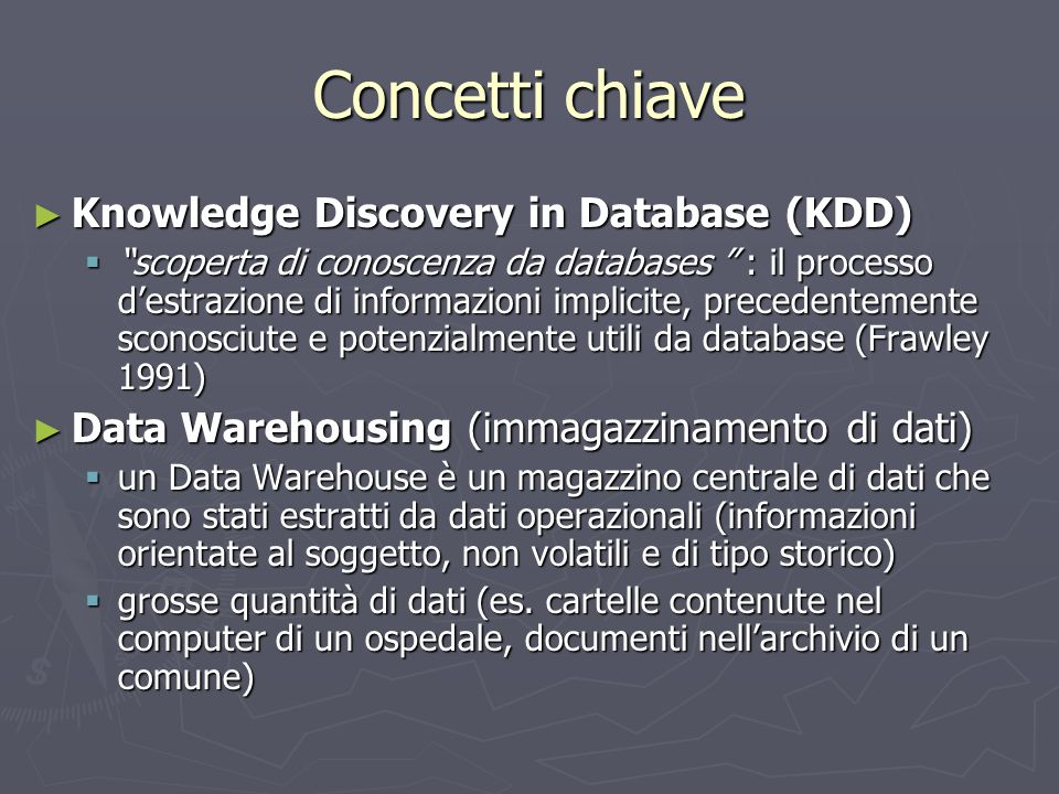 Concetti chiave Knowledge Discovery in Database (KDD)