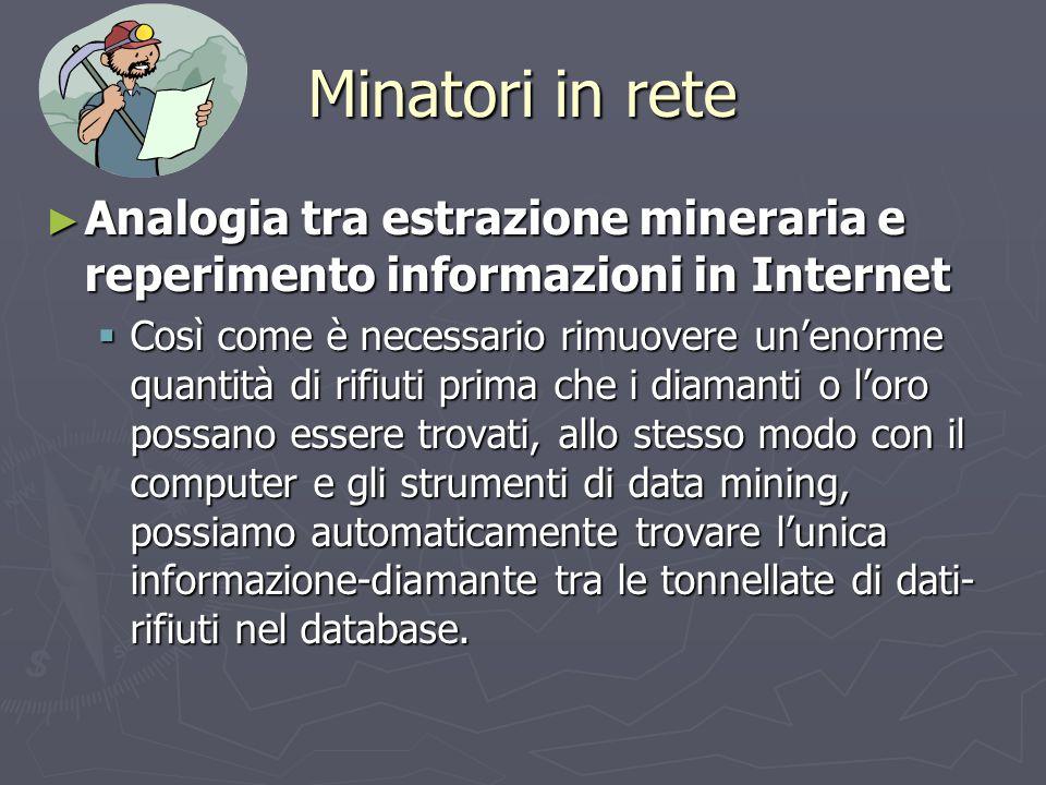 Minatori in rete Analogia tra estrazione mineraria e reperimento informazioni in Internet.