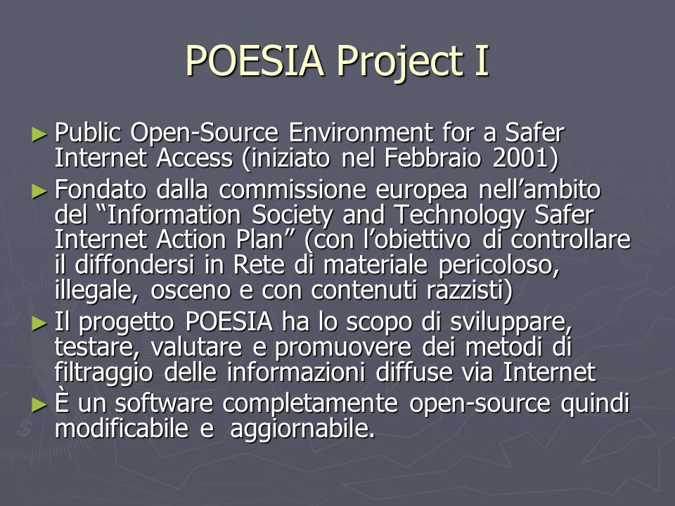 POESIA Project I Public Open-Source Environment for a Safer Internet Access (iniziato nel Febbraio 2001)