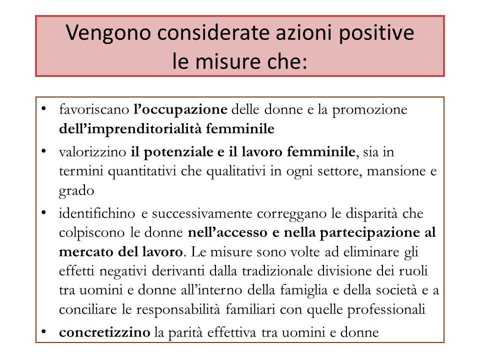 Vengono considerate azioni positive le misure che:
