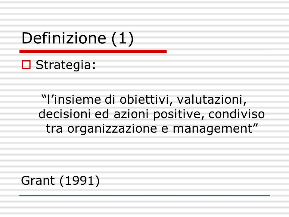 Definizione (1) Strategia: