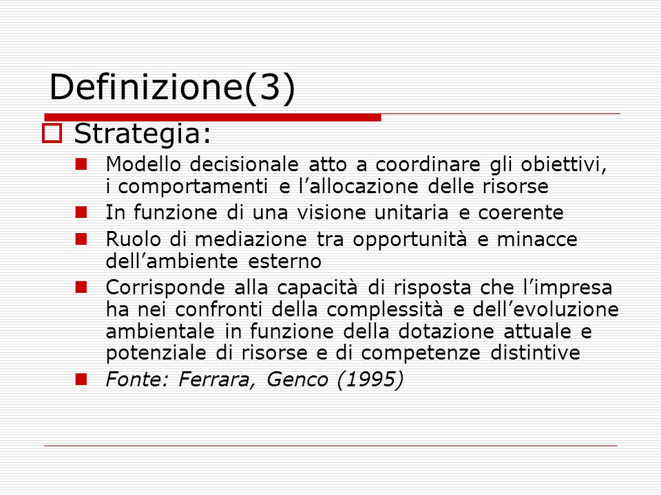 Definizione(3) Strategia: