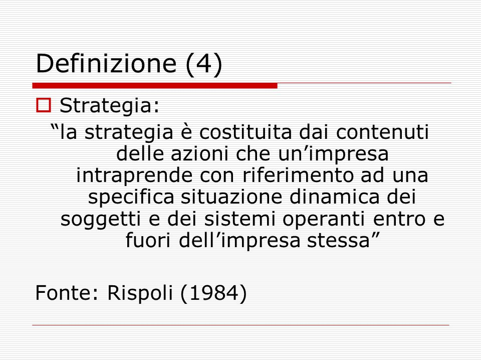 Definizione (4) Strategia: