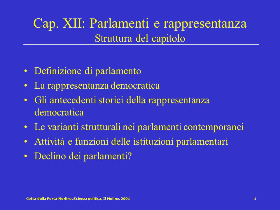 Cap. XII: Parlamenti e rappresentanza Struttura del capitolo