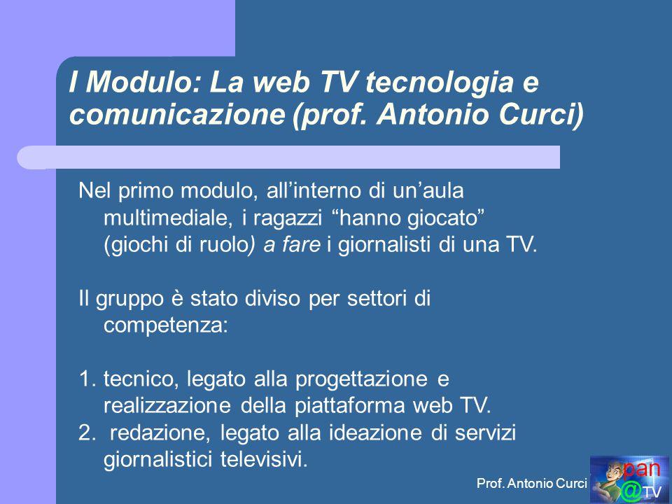 I Modulo: La web TV tecnologia e comunicazione (prof. Antonio Curci)