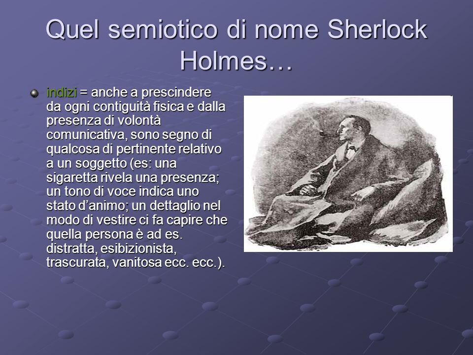 Quel semiotico di nome Sherlock Holmes…