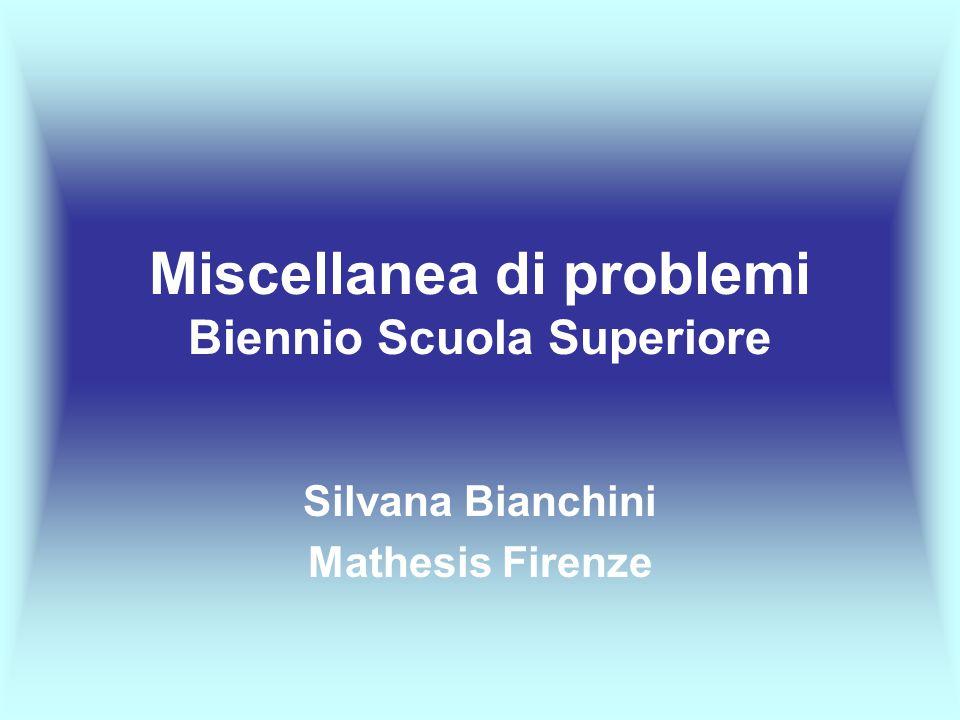 Miscellanea di problemi Biennio Scuola Superiore