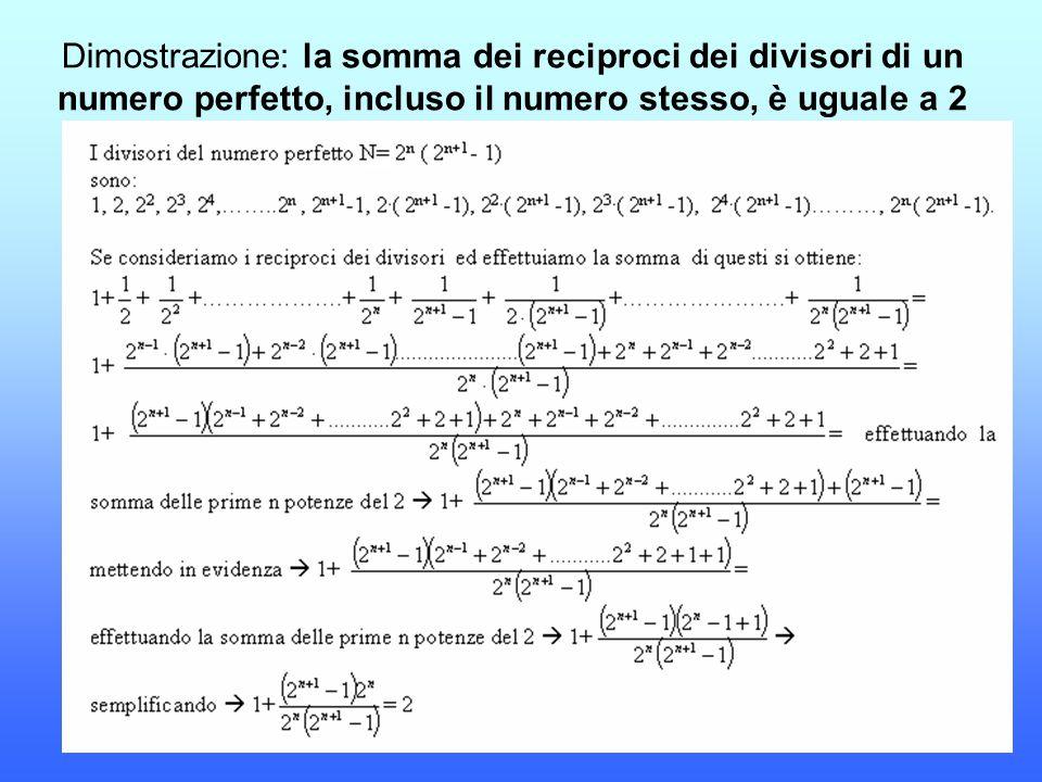 Dimostrazione: la somma dei reciproci dei divisori di un numero perfetto, incluso il numero stesso, è uguale a 2