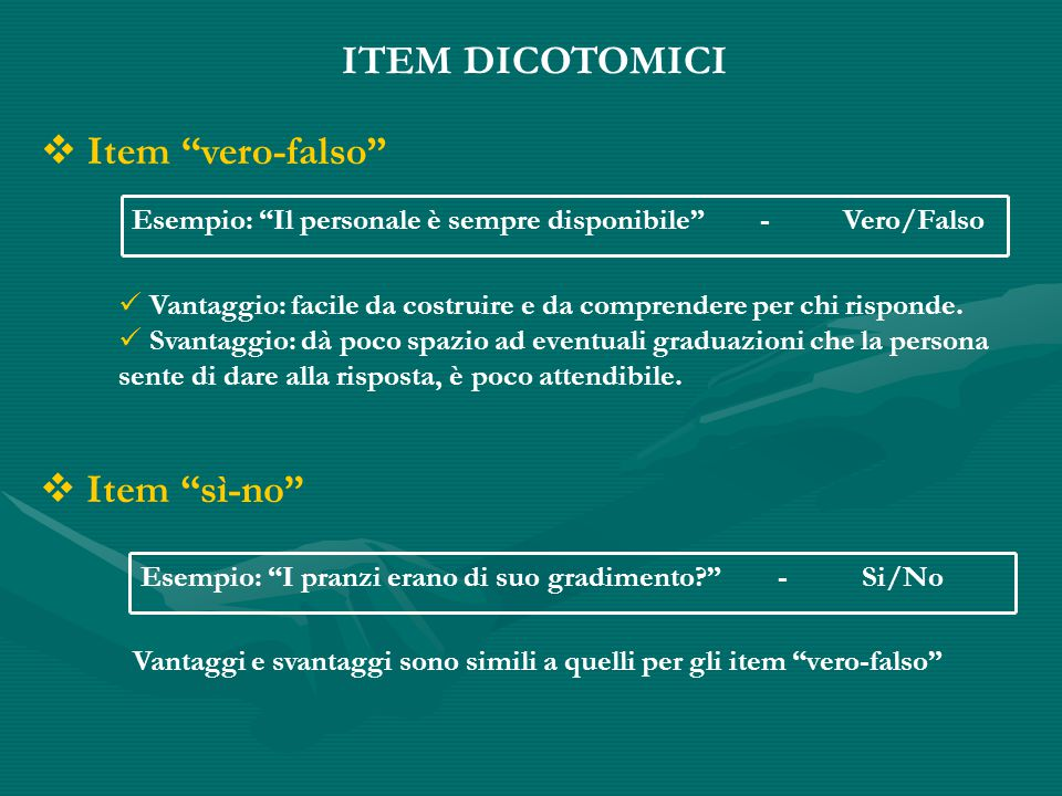 ITEM DICOTOMICI Item vero-falso Item sì-no