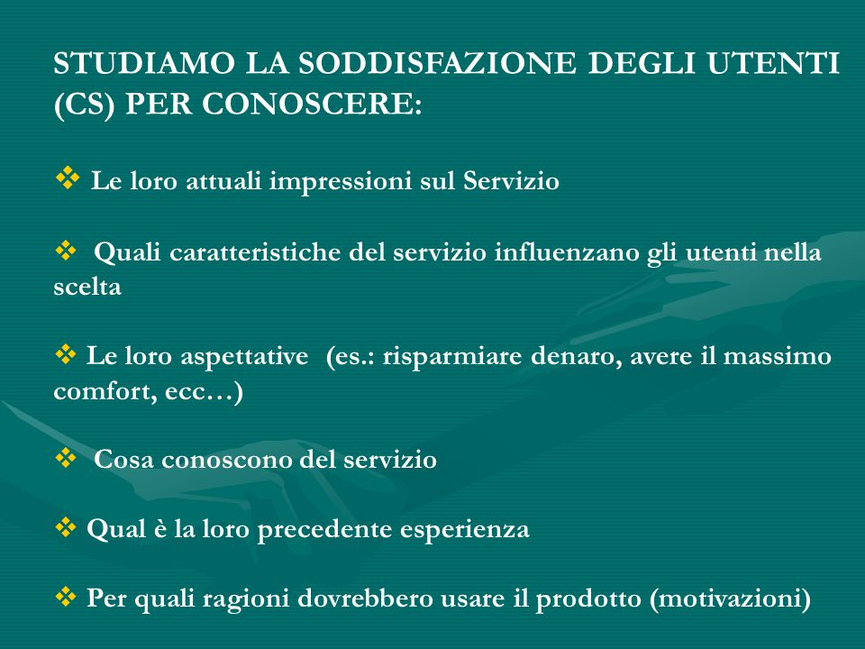 STUDIAMO LA SODDISFAZIONE DEGLI UTENTI (CS) PER CONOSCERE: